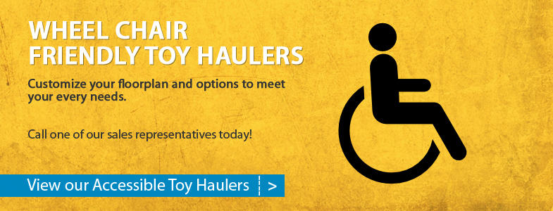 Wheel Chair friendly toy haulers